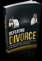 Defeating Divorce by UNKNOWN