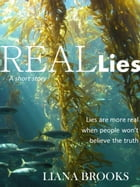 Real Lies by Liana Brooks