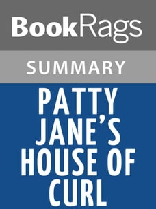 Patty Jane's House of Curl by Lorna Landvik l Summary & Study Guide
