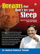 Dreams that Don't Let You Sleep: Based on the Life Skills Management of Dr. Kalam by Dr. Ramesh Pokhriyal 'Nishank'