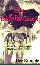Get Ed-Gia-Cated! by Bec Rumble