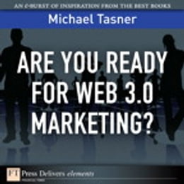 Book Are You Ready for Web 3.0 Marketing? by Michael Tasner