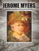 Jerome Myers: the Ash Can Artist of the Lower East Side by Robert L. Gambone