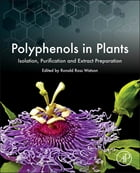 Polyphenols in Plants: Isolation, Purification and Extract Preparation by Ronald Ross Watson