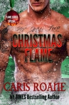 Christmas Flame by Caris Roane