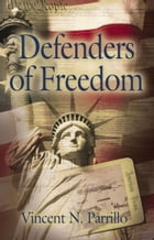 DEFENDERS OF FREEDOM by Vincent N. Parrillo