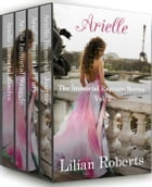 Arielle The Immortal Rapture Series Vol. 2: The Immortal Rapture Series by Lilian Roberts