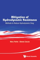 Mitigation of Hydrodynamic Resistance: Methods to Reduce Hydrodynamic Drag by Marc Perlin