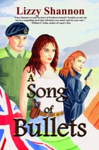 A Song of Bullets by Lizzy Shannon
