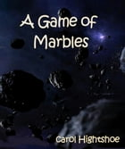 A Game of Marbles by Carol Hightshoe