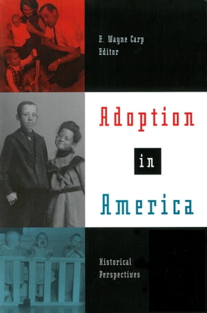 Adoption in America Historical Perspectives