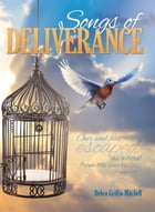 Songs of Deliverance by Debra Griffin Mitchell