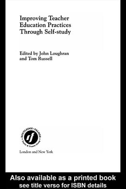 Book Improving Teacher Education Practice Through Self-Study by Loughran, John