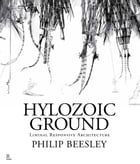 Hylozoic Ground: Liminal Responsive Architecture by Philip Beesley