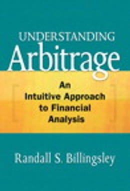 Book Understanding Arbitrage: An Intuitive Approach to Financial Analysis by Randall Billingsley