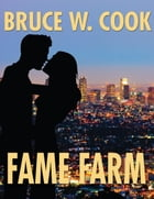 Fame Farm by Bruce Cook