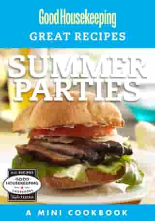 Good Housekeeping Great Recipes: Summer Parties: A Mini Cookbook