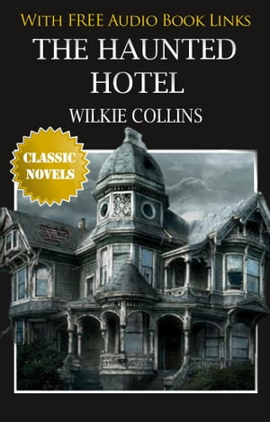 THE HAUNTED HOTEL Popular Classic Literature by Wilkie Collins