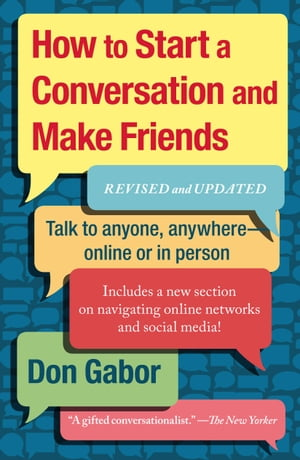 How To Start A Conversation And Make Friends Revised And Updated