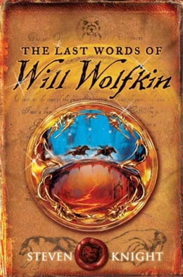 Book The Last Words of Will Wolfkin by Steven Knight