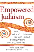 Empowered Judaism: What Independent Minyanim Can Teach Us about Building Vibrant Jewish Communities c683a850-34c8-4658-934b-2e2854483b4a