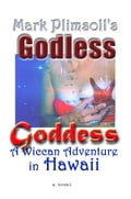 Godless Goddess- Wiccan Adventure in Hawaii c6241bac-2be7-4668-a1c9-0e65812629f2