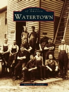 Watertown by Florence T. Crowell