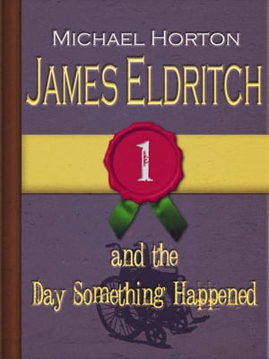 James Eldritch and the Day Something Happened (#1)