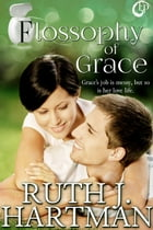 Flossophy of Grace by Ruth J. Hartman