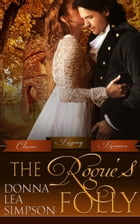 The Rogue's Folly by Donna Lea Simpson