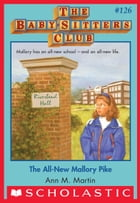 The All-New Mallory Pike (The Baby-Sitters Club #126) by Ann M. Martin