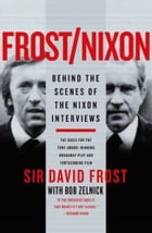 Frost/Nixon: Behind the Scenes of the Nixon Interviews by David Frost