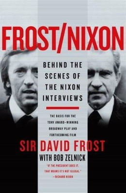 Book Frost/Nixon: Behind the Scenes of the Nixon Interviews by David Frost