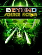 Beyond Science Fiction Issue 2: Beyond Science Fiction Magazine, #2