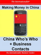 Making Money in China: China Who's Who + Business Contacts by Patrick W. Nee