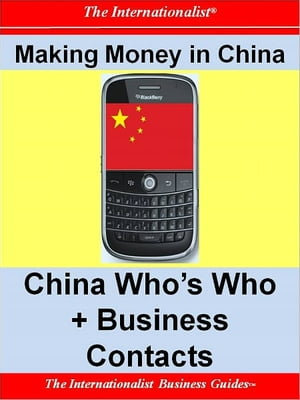 Making Money in China: China Who's Who + Business Contacts