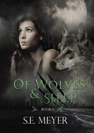 Of Wolves & Sheep: Anna Wool, #1 by S. E. Meyer