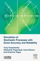 Simulation of Stochastic Processes with Given Accuracy and Reliability by Yuriy V. Kozachenko