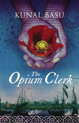 Book The Opium Clerk by Kunal Basu