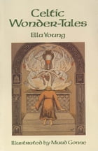 Celtic Wonder-Tales by Ella Young