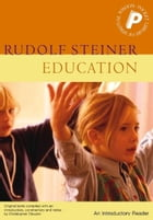 Education: An Introductory Reader by Rudolf Steiner