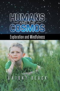 HUMANS AND THE COSMOS: Exploration and Mindfulness