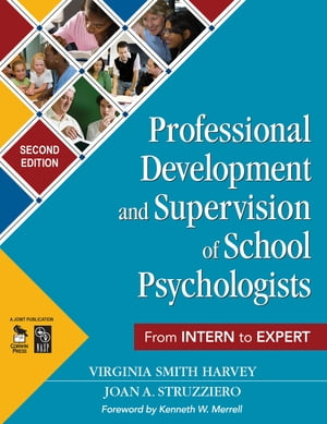 Professional Development and Supervision of School Psychologists From Intern to Expert
