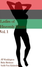 Ladies of Heavenly Ebony, Vol. 1 by JT Washington
