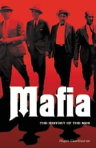 Mafia: The History of the Mob by Nigel Cawthorne