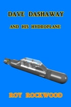 Dave Dashaway and His Hydroplane by Roy Rockwood