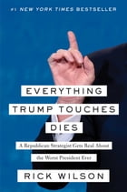 Everything Trump Touches Dies Cover Image