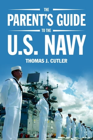 The Parent's Guide to the U.S. Navy by Cutler