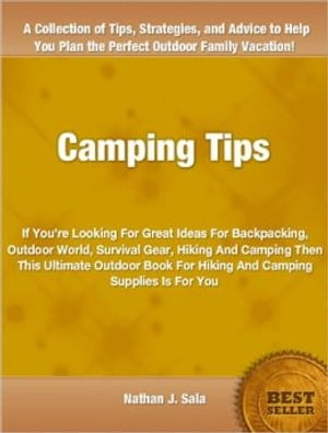 Csmping Tips If You're Looking For Great Ideas For Backpacking,  Outdoor World,  Survival Gear,  Hiking And Camping Then This Ultimate Outdoor Book For H