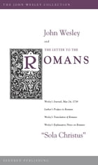 John Wesley and the Letter to the Romans by Wesley John
